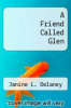 cover of A Friend Called Glen