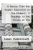 cover of A Master Plan for Higher Education in the Midwest: A Roadmap to the Future of the Nation`s Heartland