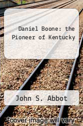 Cover of Daniel Boone: the Pioneer of Kentucky EDITIONDESC (ISBN 978-1463722319)