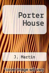 Porter House by J. Martin - ISBN 9781463744809