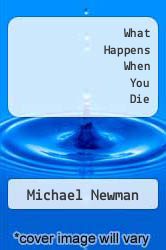Cover of What Happens When You Die EDITIONDESC (ISBN 978-1463756529)