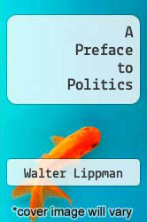 Cover of A Preface to Politics  (ISBN 978-1463799885)