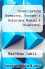 cover of Investigating Chemistry, Student`s Solutions Manual & ChemPortal (3rd edition)