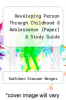 cover of Developing Person Through Childhood & Adolescence (Paper) & Study Guide (9th edition)