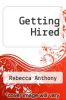 Getting Hired by Rebecca Anthony - ISBN 9781465238924