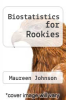 cover of Biostatistics for Rookies (1st edition)