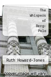 Cover of The Whispers of Berg: Polo EDITIONDESC (ISBN 978-1466206199)