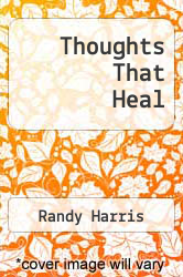 Thoughts That Heal by Randy Harris - ISBN 9781466234789