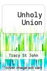 Unholy Union by Tracy St John - ISBN 9781466337022