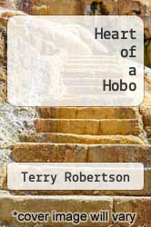 Heart of a Hobo by Terry Robertson - ISBN 9781466350243