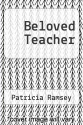Beloved Teacher by Patricia Ramsey - ISBN 9781466959408