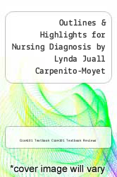 Cover of Outlines & Highlights for Nursing Diagnosis by Lynda Juall Carpenito-Moyet EDITIONDESC (ISBN 978-1467270182)