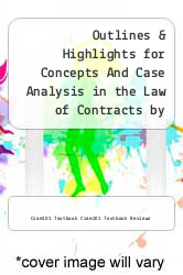 Cover of Outlines & Highlights for Concepts And Case Analysis in the Law of Contracts by Marvin A. Chirelstein EDITIONDESC (ISBN 978-1467271592)