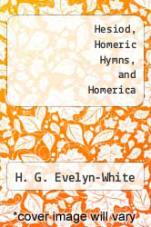 Cover of Hesiod, Homeric Hymns, and Homerica EDITIONDESC (ISBN 978-1468023589)
