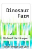 cover of Dinosaur Farm