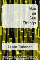 How We See Things by Jason Johnson - ISBN 9781468558326