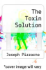 cover of The Toxin Solution