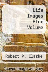 Cover of Life Images Blue Volume EDITIONDESC (ISBN 978-1471058943)