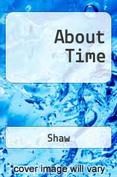 About Time A digital copy of  About Time  by Shaw. Download is immediately available upon purchase!