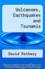 cover of Volcanoes, Earthquakes and Tsunamis