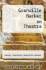 cover of Granville Barker on Theatre
