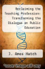 cover of Reclaiming the Teaching Profession: Transforming the Dialogue on Public Education