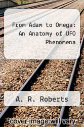 Cover of From Adam to Omega: An Anatomy of UFO Phenomena EDITIONDESC (ISBN 978-1475905045)