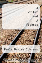 A Writer and A Fighter by Paula Denise Johnson - ISBN 9781475933345