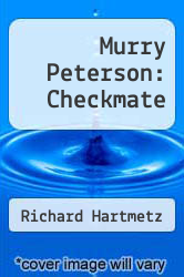 Murry Peterson: Checkmate by Richard Hartmetz - ISBN 9781477490303