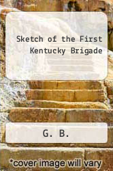Cover of Sketch of the First Kentucky Brigade EDITIONDESC (ISBN 978-1477528143)