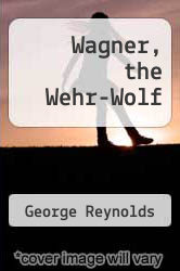 Cover of Wagner, the Wehr-Wolf EDITIONDESC (ISBN 978-1477677841)