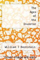 The Ages of the Investor by William J Bernstein - ISBN 9781478227137