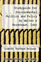Cover of Studyguide for Environmental Politics and Policy by Walter a Rosenbaum, Isbn 9781604266078 EDITIONDESC (ISBN 978-1478401391)