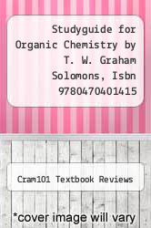 Cover of Studyguide for Organic Chemistry by T. W. Graham Solomons, Isbn 9780470401415 EDITIONDESC (ISBN 978-1478409625)