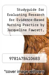 Cover of Studyguide for Evaluating Research for Evidence-Based Nursing Practice by Jacqueline Fawcett, ISBN 9780803614895 EDITIONDESC (ISBN 978-1478410683)