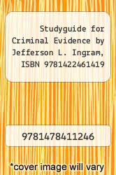 Cover of Studyguide for Criminal Evidence by Jefferson L. Ingram, ISBN 9781422461419 EDITIONDESC (ISBN 978-1478411246)