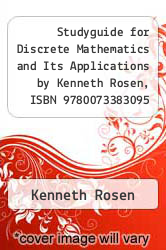 Cover of Studyguide for Discrete Mathematics and Its Applications by Kenneth Rosen, ISBN 9780073383095 EDITIONDESC (ISBN 978-1478431176)