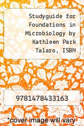 Cover of Studyguide for Foundations in Microbiology by Kathleen Park Talaro, ISBN 9780073375298 8 (ISBN 978-1478433163)