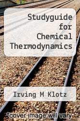 Cover of Studyguide for Chemical Thermodynamics EDITIONDESC (ISBN 978-1478434719)