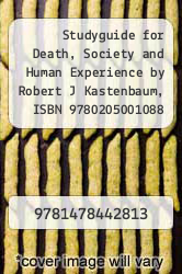 Cover of Studyguide for Death, Society and Human Experience by Robert J Kastenbaum, ISBN 9780205001088 11 (ISBN 978-1478442813)
