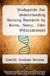 Cover of Studyguide for Understanding Nursing Research by Burns, Nancy, Isbn 9781416034483 EDITIONDESC (ISBN 978-1478456001)