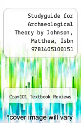Cover of Studyguide for Archaeological Theory by Johnson, Matthew, Isbn 9781405100151 EDITIONDESC (ISBN 978-1478456322)