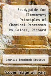 Cover of Studyguide for Elementary Principles of Chemical Processes by Felder, Richard M. EDITIONDESC (ISBN 978-1478461395)
