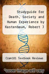Cover of Studyguide for Death, Society and Human Experience by Kastenbaum, Robert J EDITIONDESC (ISBN 978-1478467601)