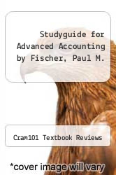 Cover of Studyguide for Advanced Accounting by Fischer, Paul M. EDITIONDESC (ISBN 978-1478470557)