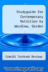 Cover of Studyguide for Contemporary Nutrition by Wardlaw, Gordon EDITIONDESC (ISBN 978-1478471929)