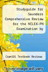 Cover of Studyguide for Saunders Comprehensive Review for the NCLEX-PN Examination by Silvestri, Linda Anne EDITIONDESC (ISBN 978-1478474432)