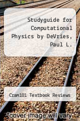 Cover of Studyguide for Computational Physics by DeVries, Paul L. EDITIONDESC (ISBN 978-1478481119)