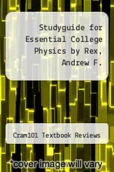 Cover of Studyguide for Essential College Physics by Rex, Andrew F. EDITIONDESC (ISBN 978-1478481652)