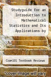 Studyguide for an Introduction to Mathematical Statistics and Its Applications by Larsen, Richard J. by Cram101 Textbook Reviews - ISBN 9781478482543